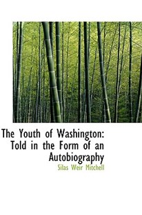 The Youth of Washington by Silas Weir Mitchell (9781103034512) - PaperBack - History