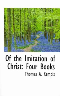 Of the Imitation of Christ by Thomas A Kempis (9781103069927) - PaperBack - Religion & Spirituality Christianity