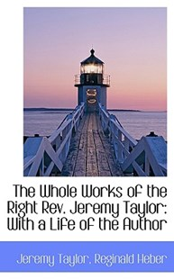 The Whole Works of the Right REV. Jeremy Taylor by Jeremy Taylor (9781103206339) - HardCover - History