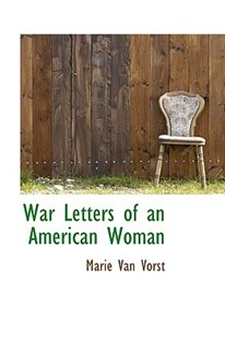 War Letters of an American Woman by Marie Van Vorst (9781103900640) - HardCover - History