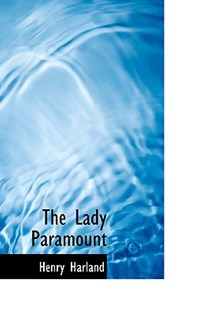 The Lady Paramount by Henry Harland (9781103920617) - HardCover - History