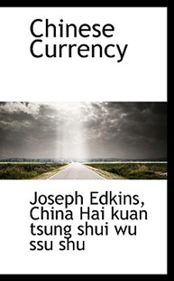 Chinese Currency by Joseph Edkins (9781103981205) - PaperBack - History