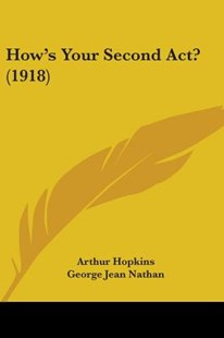 How's Your Second ACT? (1918) by Arthur Hopkins, George Jean Nathan (9781104180904) - PaperBack - Modern & Contemporary Fiction Literature