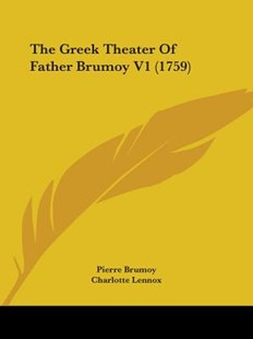 The Greek Theater of Father Brumoy V1 (1759) by Pierre Brumoy, Charlotte Lennox (9781104492663) - PaperBack - Modern & Contemporary Fiction Literature