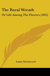 The Rural Wreath by Laura Greenwood (9781104504496) - PaperBack - History