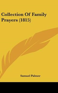 Collection of Family Prayers (1815) by Samuel Palmer (9781104686024) - HardCover - Modern & Contemporary Fiction Literature