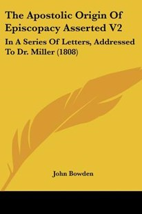 The Apostolic Origin of Episcopacy Asserted V2 by John Bowden (9781104783235) - PaperBack - Modern & Contemporary Fiction Literature