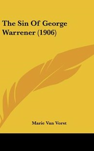 The Sin of George Warrener (1906) by Marie Van Vorst (9781104813215) - HardCover - Modern & Contemporary Fiction Literature