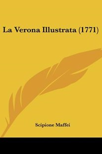 La Verona Illustrata (1771) by Scipione Maffei Mar (9781104985417) - PaperBack - Modern & Contemporary Fiction Literature