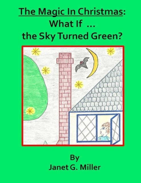 Magic In Christmas:  What If ... the Sky Turned Green?