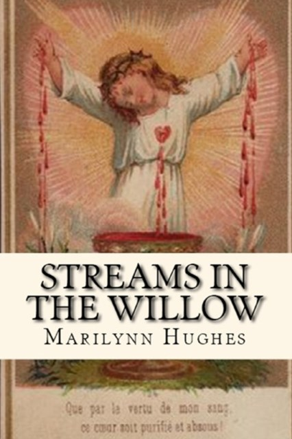 Streams in the Willow: The Story of One Family's Transformation from Original Sin