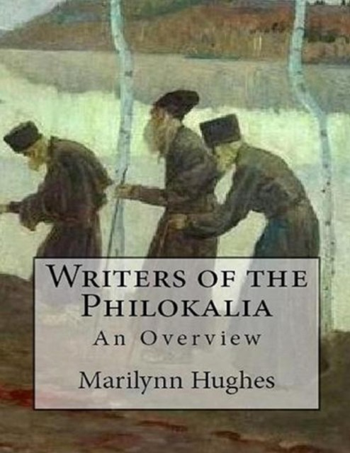 Writers of the Philokalia: An Overview