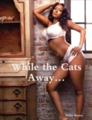 (ebook) While the Cats Away...