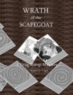 Wrath of the Scapegoat: A Drag Shergi Mystery