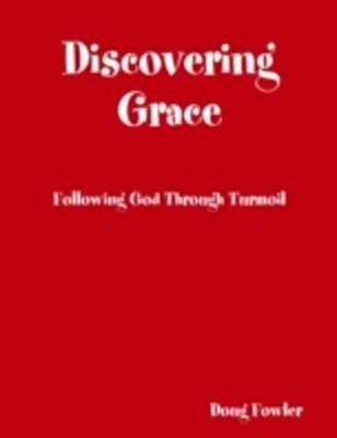(ebook) Discovering Grace: Following God Through Turmoil