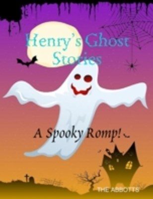 (ebook) Henry's Ghost Stories: A Spooky Romp!
