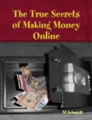 (ebook) True Secrets of Making Money Online