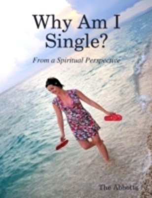 (ebook) Why Am I Single? - From a Spiritual Perspective