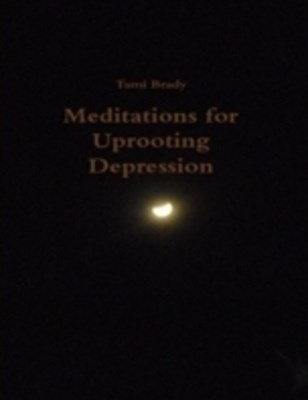 Meditations for Uprooting Depression