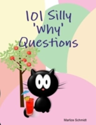 (ebook) 101 Silly 'Why' Questions