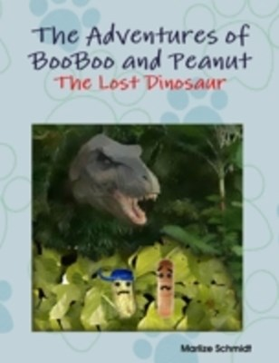 (ebook) Adventures of BooBoo and Peanut: The Lost Dinosaur