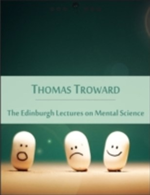Edinburgh Lectures on Mental Science: Spirit and Matter, Subjective and Objective Mind, Power of Subconscious Mind (New Thought Edition - Secret Library)