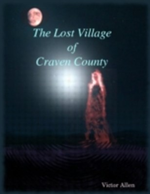 Lost Village of Craven County