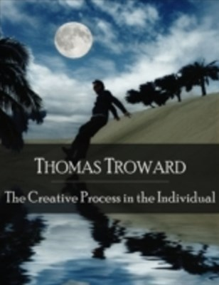 Creative Process in the Individual: The Secret Edition - Open Your Heart to the Real Power and Magic of Living Faith and Let the Heaven Be in You, Go Deep Inside Yourself and Back, Feel the Crazy and Divine Love and Live for Your Dreams