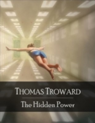 Hidden Power: The Secret Edition - Open Your Heart to the Real Power and Magic of Living Faith and Let the Heaven Be in You, Go Deep Inside Yourself and Back, Feel the Crazy and Divine Love and Live for Your Dreams