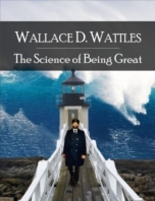 Science of Being Great: The Secret Edition - Open Your Heart to the Real Power and Magic of Living Faith and Let the Heaven Be in You, Go Deep Inside Yourself and Back, Feel the Crazy and Divine Love and Live for Your Dreams