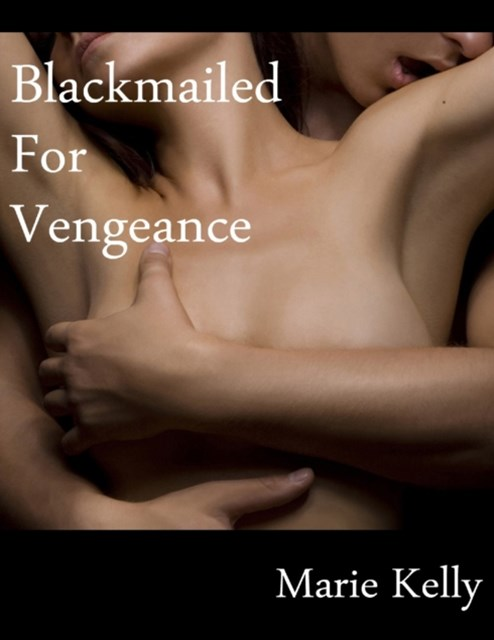 Blackmailed for Vengeance