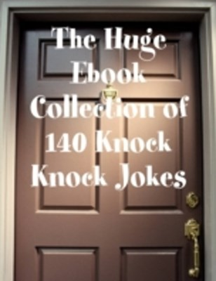 Huge Ebook Collection of 140 Knock Knock Jokes