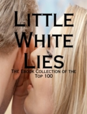 Little White Lies - The Ebook Collection of the Top 100