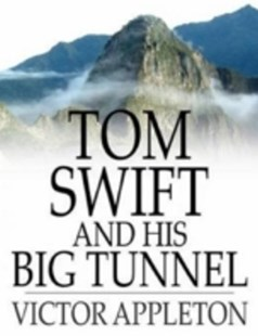 (ebook) Tom Swift and His Big Tunnel - Modern & Contemporary Fiction General Fiction