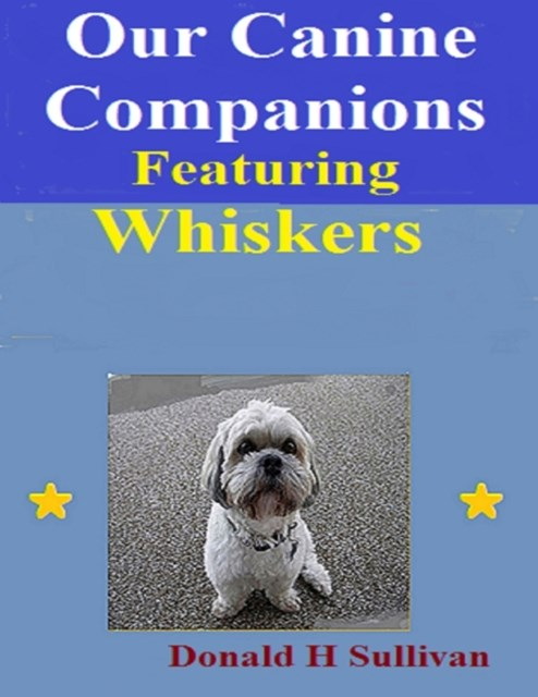 (ebook) Our Canine Companions: Featuring Whiskers