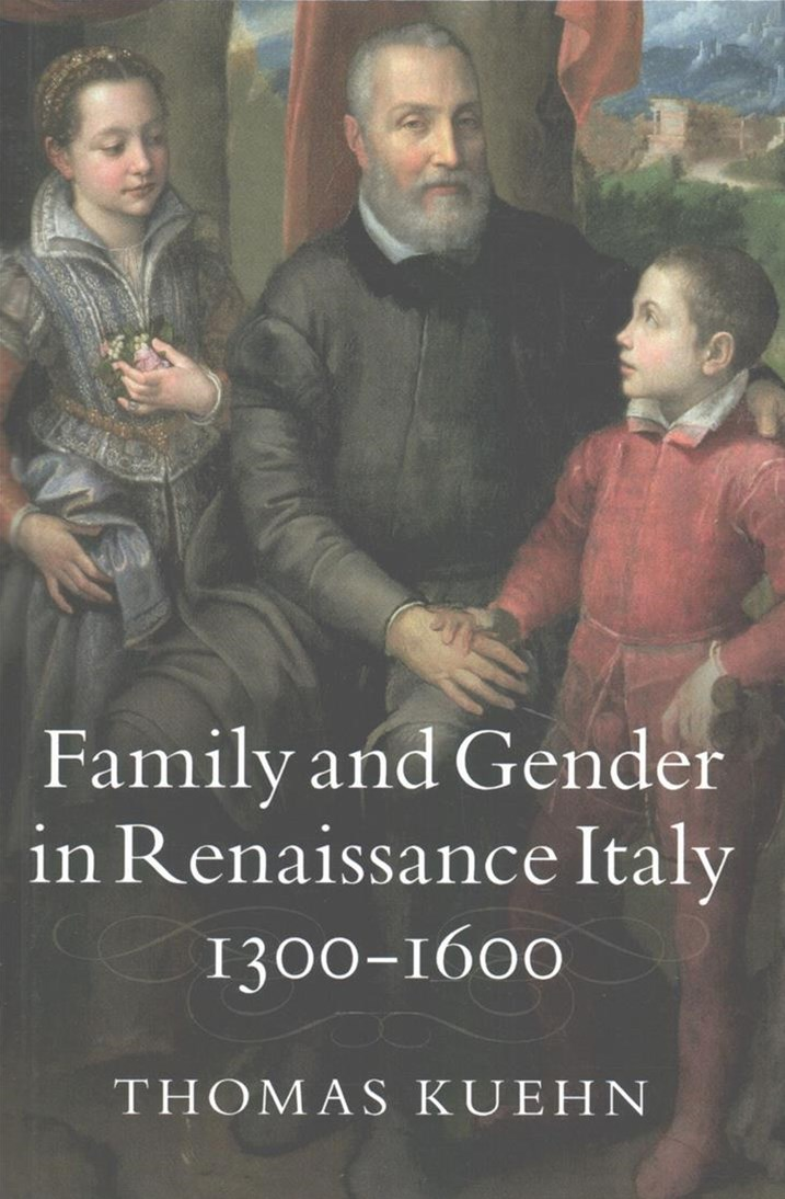 Family and Gender in Renaissance Italy, 1300–1600