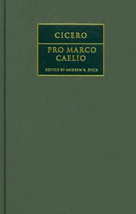 Cicero: Pro Marco Caelio by Marcus Tullius Cicero, Andrew R. Dyck (9781107014428) - HardCover - Modern & Contemporary Fiction Literature