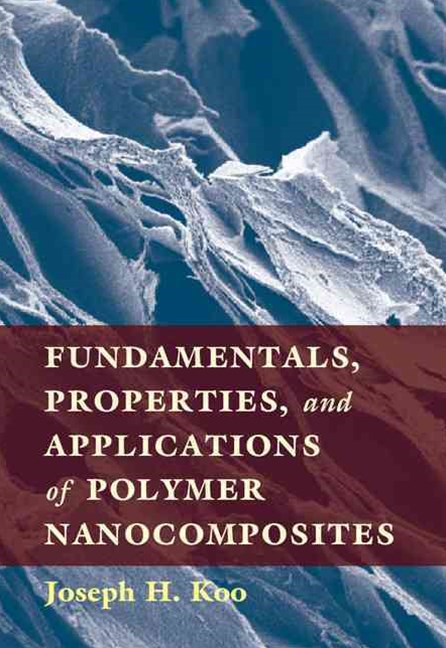 Fundamentals, Properties, and Applications of Polymer Nanocomposites
