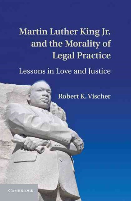 Martin Luther King Jr. and the Morality of Legal Practice