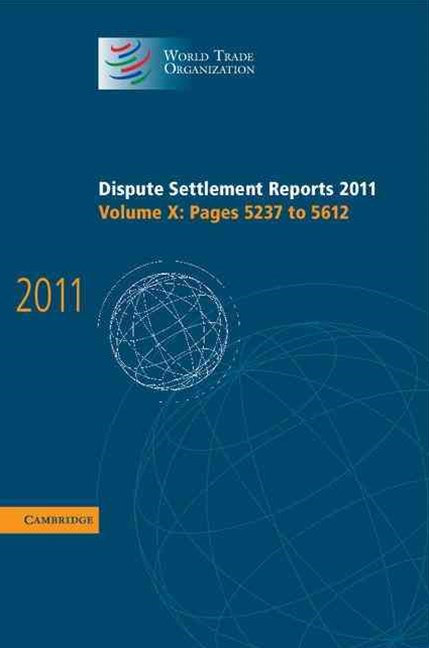 Dispute Settlement Reports 2011: Volume 10, Pages 5237–5612