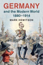 Germany and the Modern World, 1880–1914