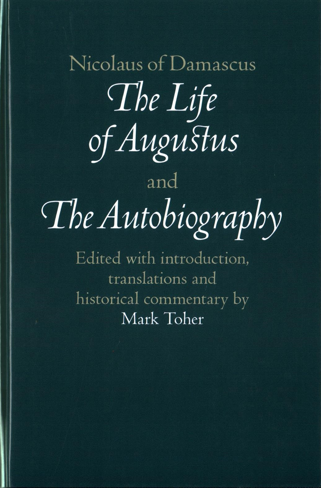 Nicolaus of Damascus: The Life of Augustus and The Autobiography
