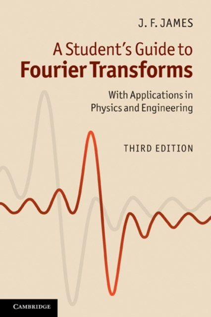 Student's Guide to Fourier Transforms