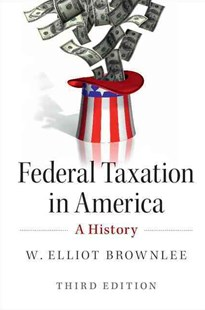 Federal Taxation in America by W. Elliot Brownlee (9781107099760) - HardCover - Business & Finance Accounting