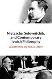 Nietzsche, Soloveitchik and Contemporary Jewish Philosophy