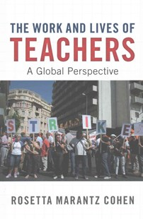 The Work and Lives of Teachers by Rosetta Marantz Cohen (9781107135741) - HardCover - Education Teaching Guides