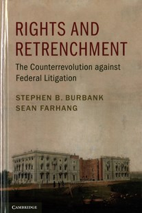 Rights and Retrenchment by Stephen B. Burbank, Sean Farhang (9781107136991) - HardCover - Politics Political Issues