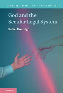 God and the Secular Legal System by Rafael Domingo (9781107147317) - HardCover - Reference Law