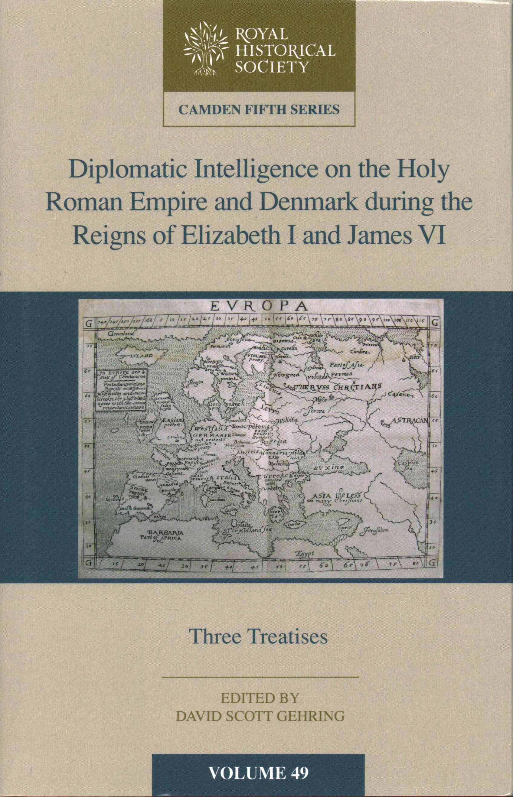 Diplomatic Intelligence on the Holy Roman Empire and Denmark During the Reigns of Elizabeth I and J