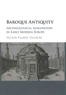Baroque Antiquity by Victor Plahte Tschudi (9781107149861) - HardCover - Art & Architecture Architecture
